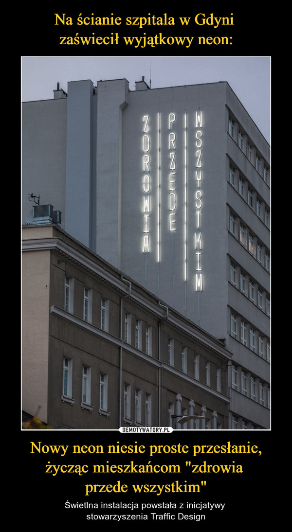"""Nowy neon niesie proste przesłanie, życząc mieszkańcom """"zdrowia przede wszystkim"""" – Świetlna instalacja powstała z inicjatywy stowarzyszenia Traffic Design"""