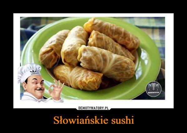 Słowiańskie sushi –