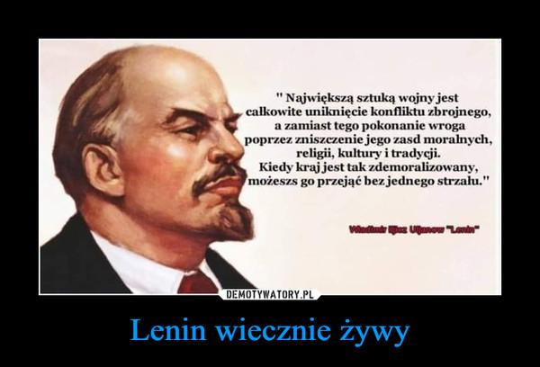 Lenin wiecznie żywy –