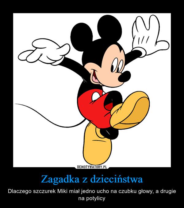 Zagadka z dzieciństwa – Dlaczego szczurek Miki miał jedno ucho na czubku głowy, a drugie na potylicy