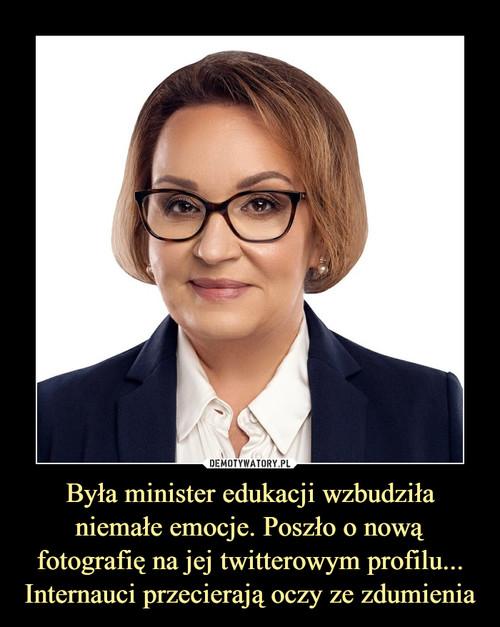 Była minister edukacji wzbudziła niemałe emocje. Poszło o nową fotografię na jej twitterowym profilu... Internauci przecierają oczy ze zdumienia