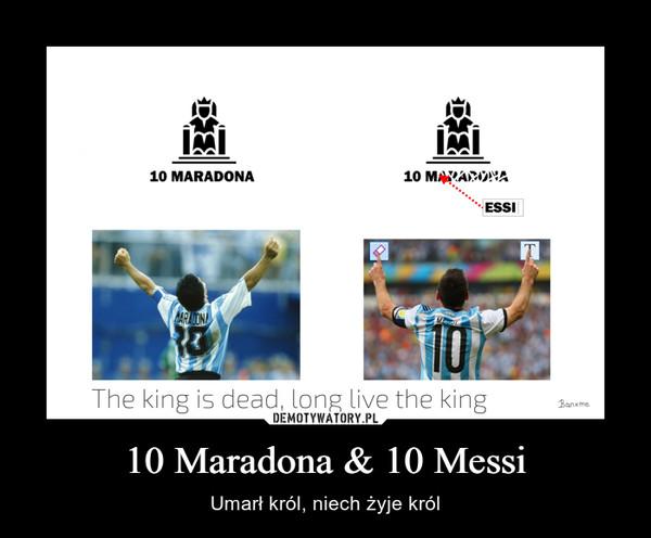 10 Maradona & 10 Messi – Umarł król, niech żyje król