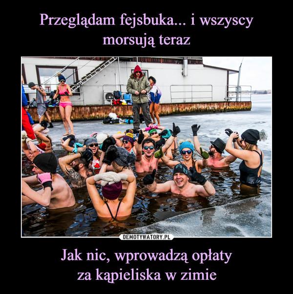Jak nic, wprowadzą opłatyza kąpieliska w zimie –
