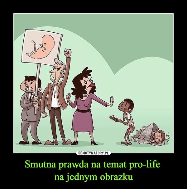Smutna prawda na temat pro-life na jednym obrazku –