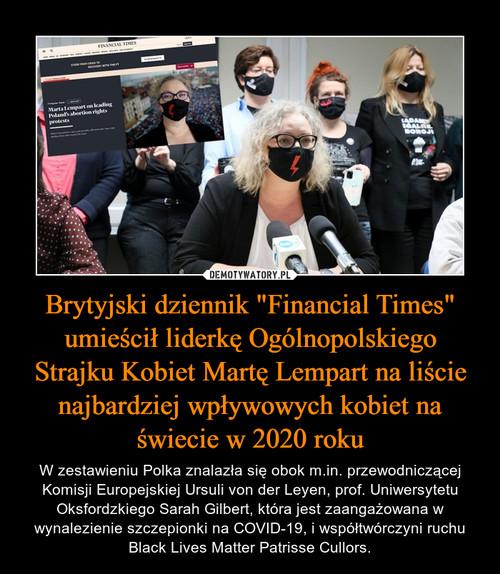 """Brytyjski dziennik """"Financial Times"""" umieścił liderkę Ogólnopolskiego Strajku Kobiet Martę Lempart na liście najbardziej wpływowych kobiet na świecie w 2020 roku"""