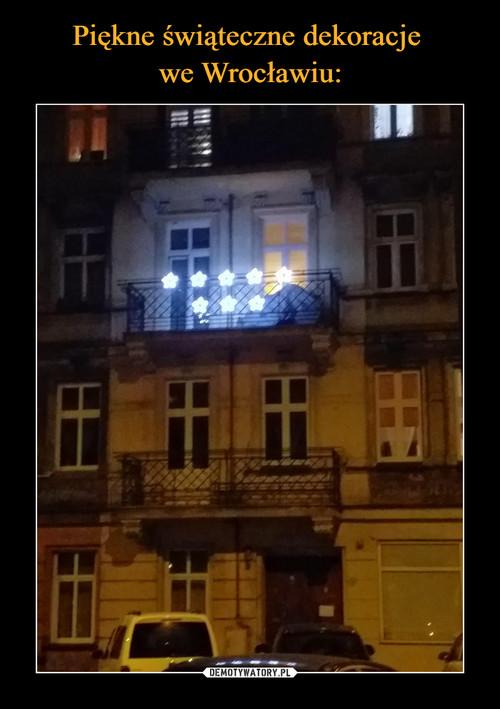 Piękne świąteczne dekoracje  we Wrocławiu: