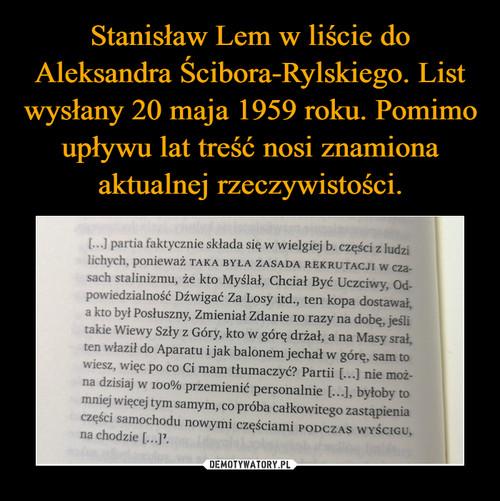 Stanisław Lem w liście do Aleksandra Ścibora-Rylskiego. List wysłany 20 maja 1959 roku. Pomimo upływu lat treść nosi znamiona aktualnej rzeczywistości.