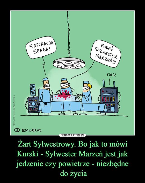 Żart Sylwestrowy. Bo jak to mówi Kurski - Sylwester Marzeń jest jak jedzenie czy powietrze - niezbędne do życia –