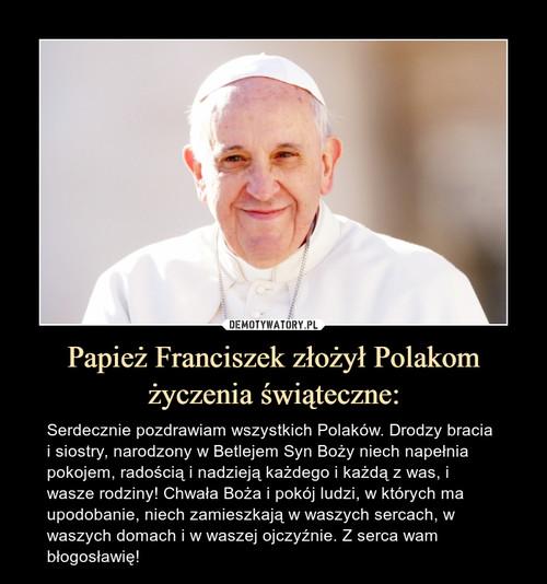 Papież Franciszek złożył Polakom życzenia świąteczne: