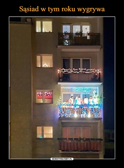 Sąsiad w tym roku wygrywa
