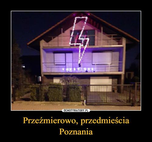Przeźmierowo, przedmieścia Poznania