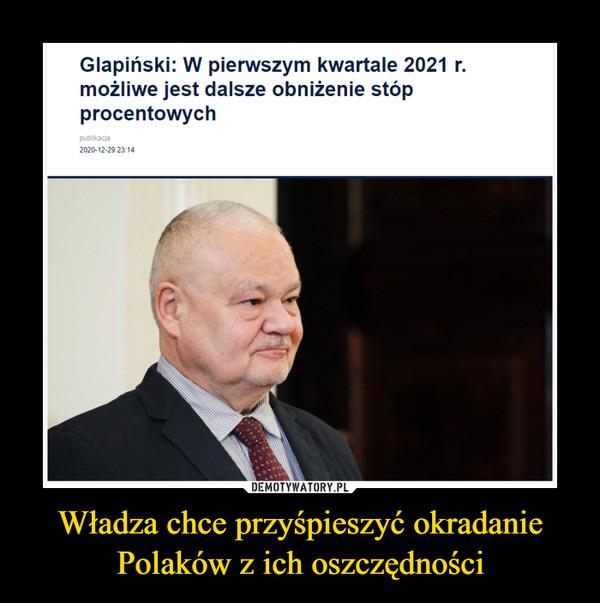 Władza chce przyśpieszyć okradanie Polaków z ich oszczędności –