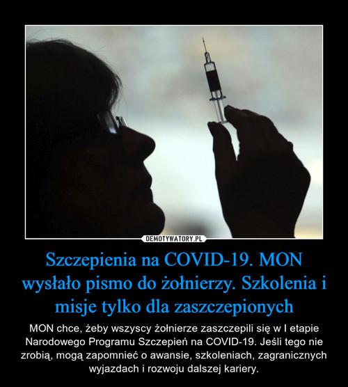 Szczepienia na COVID-19. MON wysłało pismo do żołnierzy. Szkolenia i misje tylko dla zaszczepionych