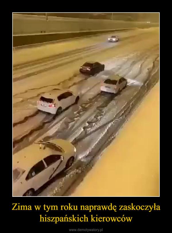 Zima w tym roku naprawdę zaskoczyła hiszpańskich kierowców –