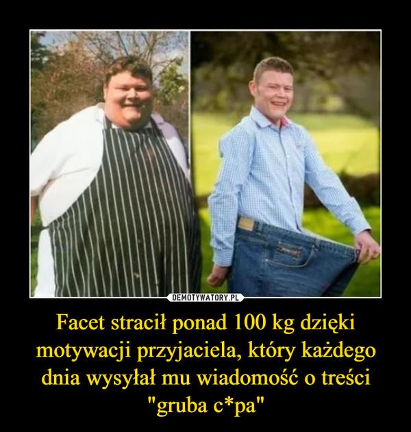 """Facet stracił ponad 100 kg dzięki motywacji przyjaciela, który każdego dnia wysyłał mu wiadomość o treści """"gruba c*pa"""" –"""