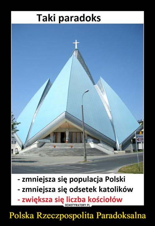 Polska Rzeczpospolita Paradoksalna