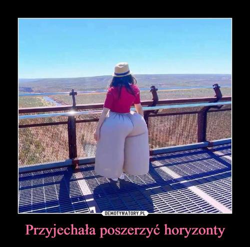 Przyjechała poszerzyć horyzonty