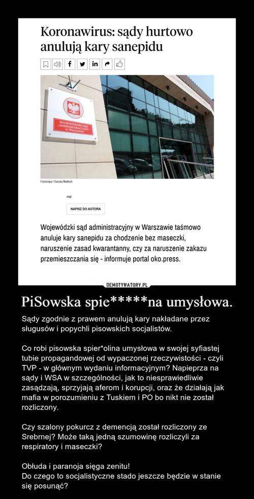 PiSowska spie*****na umysłowa.