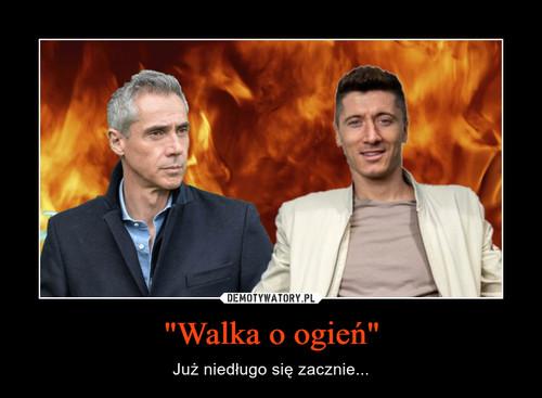 """Walka o ogień"""