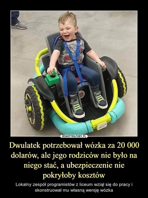 Dwulatek potrzebował wózka za 20 000 dolarów, ale jego rodziców nie było na niego stać, a ubezpieczenie nie pokryłoby kosztów