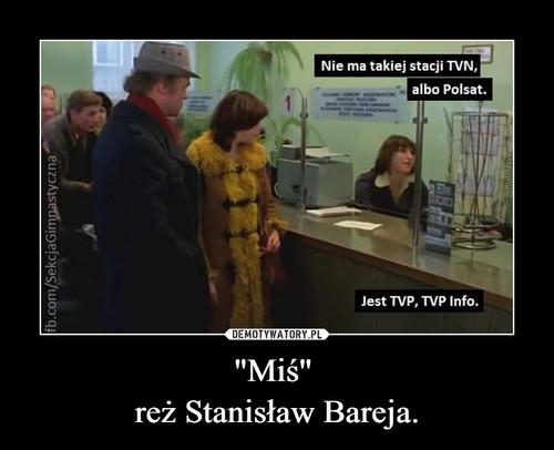 """""""Miś""""  reż Stanisław Bareja."""