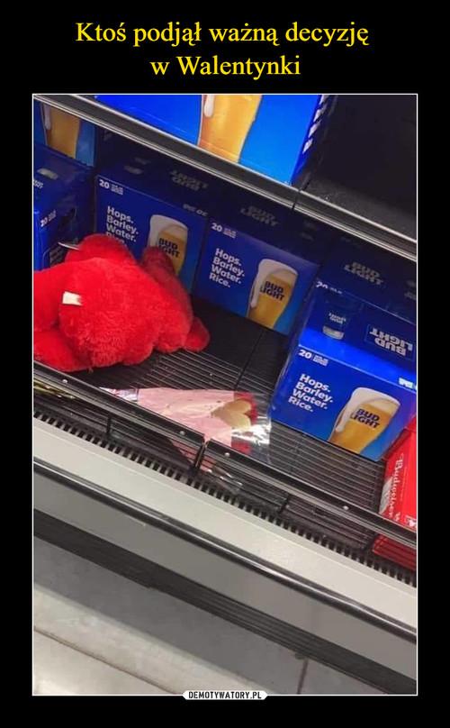 Ktoś podjął ważną decyzję  w Walentynki