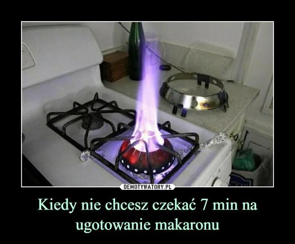 Kiedy nie chcesz czekać 7 min na ugotowanie makaronu –