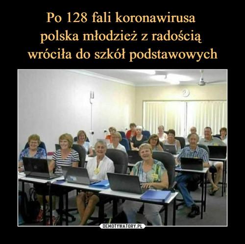 Po 128 fali koronawirusa  polska młodzież z radością  wróciła do szkół podstawowych
