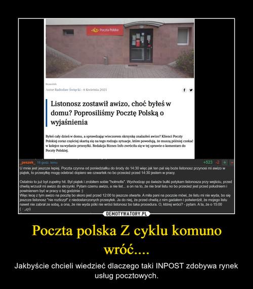 Poczta polska Z cyklu komuno wróć....