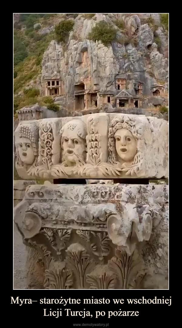 Myra– starożytne miasto we wschodniej Licji Turcja, po pożarze –