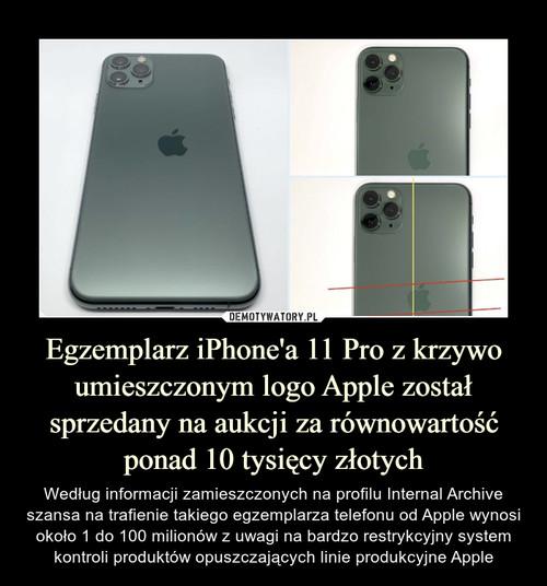 Egzemplarz iPhone'a 11 Pro z krzywo umieszczonym logo Apple został sprzedany na aukcji za równowartość ponad 10 tysięcy złotych