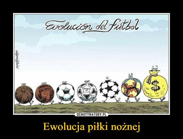 Ewolucja piłki nożnej –