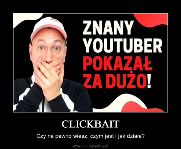 CLICKBAIT – Czy na pewno wiesz, czym jest i jak działa?