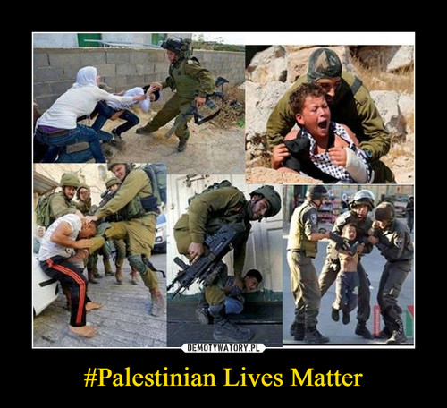 #Palestinian Lives Matter