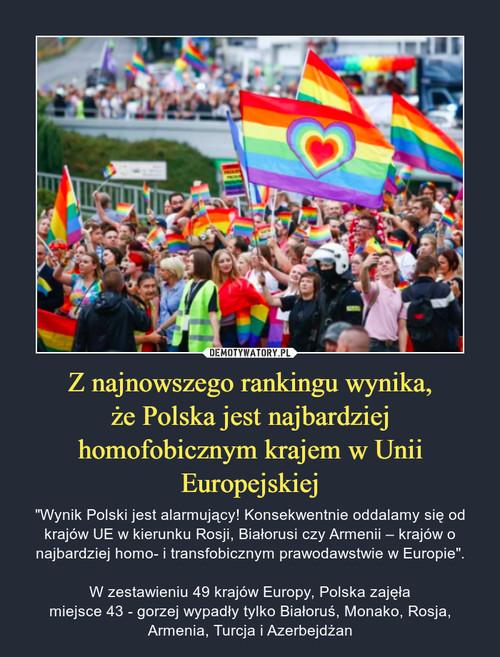 Z najnowszego rankingu wynika, że Polska jest najbardziej homofobicznym krajem w Unii Europejskiej