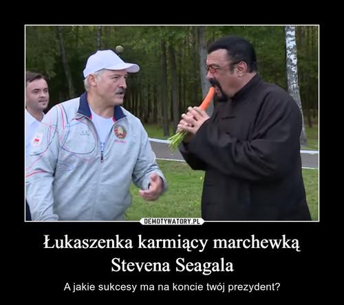 Łukaszenka karmiący marchewką Stevena Seagala