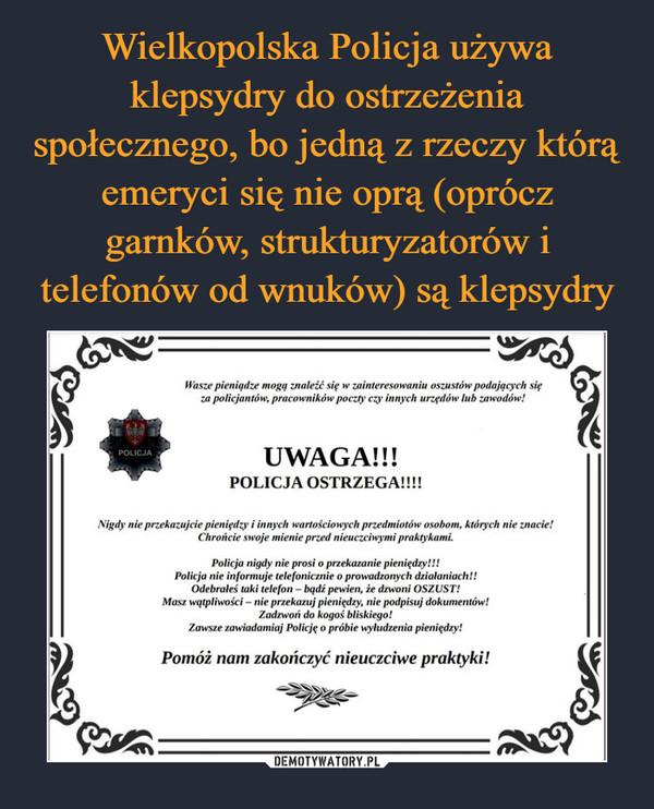 –  UWAGA!!! POLICJA OSTRZEGA!!!! Policja nigdy nie prosi o przekazanie pieniędzy!!! Policja nie informuje telefonicznie o prowadzonych działaniach!!  Odebrałeś taki podpisuj dokumentów! Zawsze zawiadamiaj Policję pieniędzy! Pomóż nam zakończyć nieuczciwe praktyki!