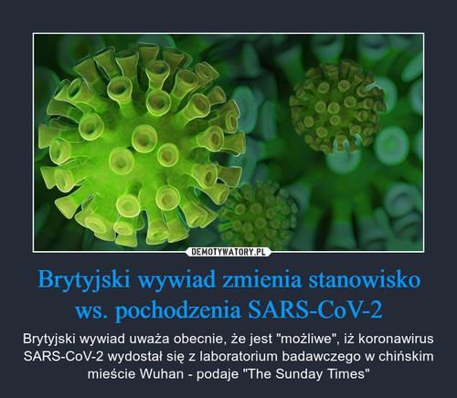 Brytyjski wywiad zmienia stanowisko ws. pochodzenia SARS-CoV-2