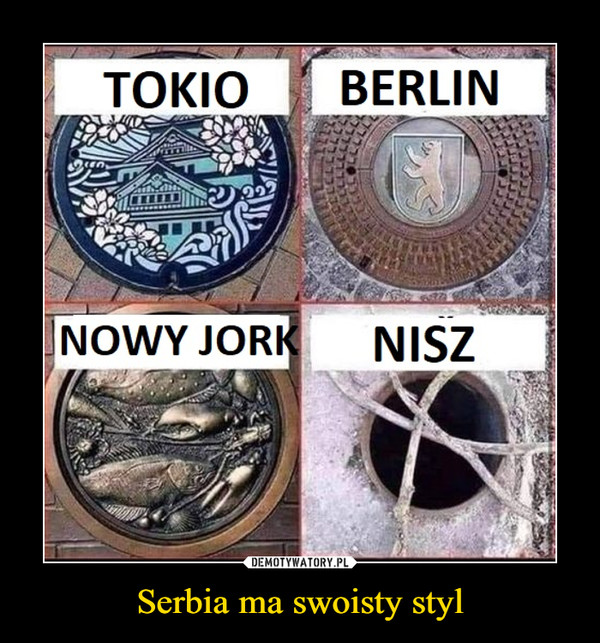 Serbia ma swoisty styl –  TOKIOBERLINNOWY JORKNISZ