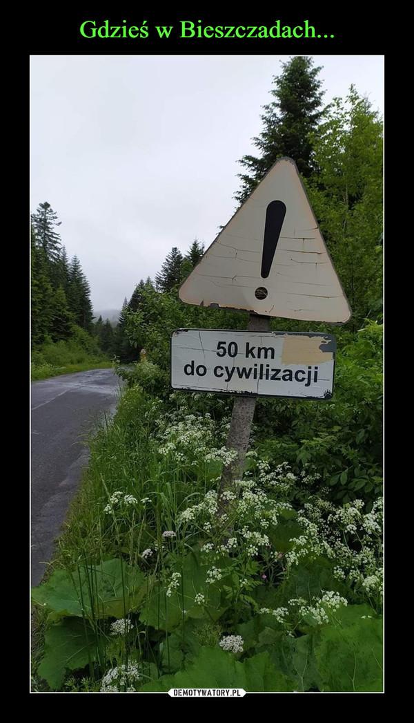 –  50 km do cywilizacji