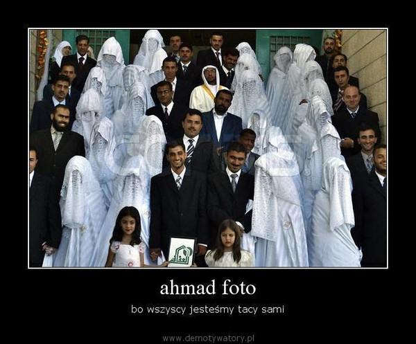 ahmad foto – bo wszyscy jesteśmy tacy sami