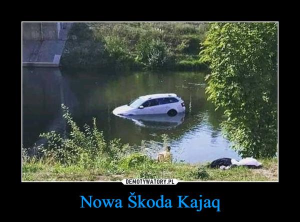 Nowa Škoda Kajaq