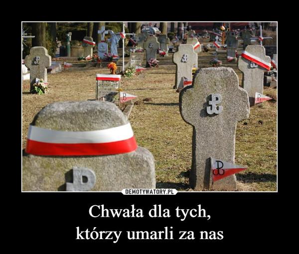 Chwała dla tych, którzy umarli za nas