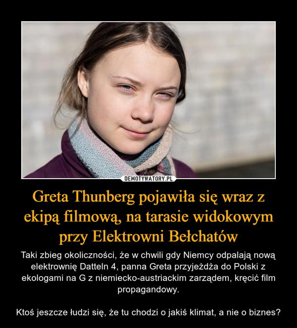 Greta Thunberg pojawiła się wraz z ekipą filmową, na tarasie widokowym przy Elektrowni Bełchatów